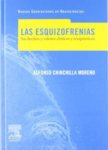 9788445817247: Las esquizofrenias: sus hechos y valores clínicos y terapéuticos