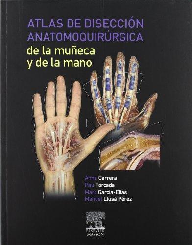 9788445817759: Atlas de disección anatomoquirúrgica de la muñeca y de la mano