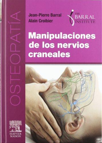 Manipulaciones de los nervios craneales: Jean-Pierre; Croibier, Alain