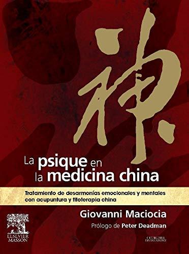 La psique en la medicina china: Tratamiento: Maciocia, Giovanni