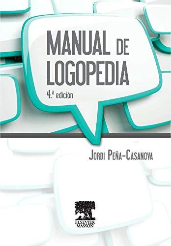 Manual de logopedia (4ª ed.): J Peña-Casanova