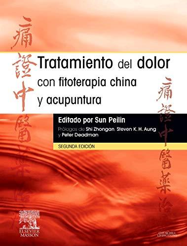 9788445821398: Tratamiento del dolor con fitoterapia china y acupuntura (Spanish Edition)
