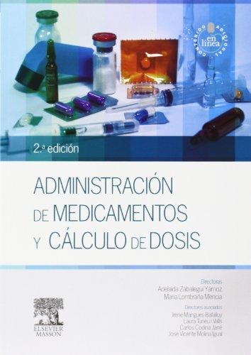 Administración de medicamentos y cálculo de dosis: Adelaida . .