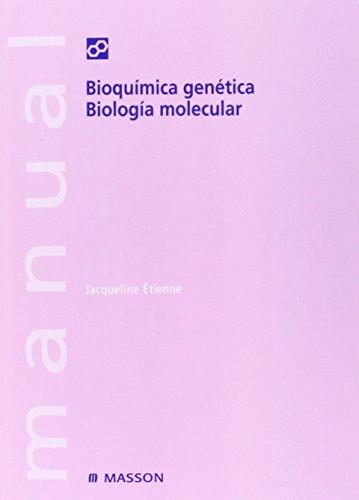 MANUAL. BIOQU�MICA GENÉTICA. BIOLOG�A MOLECULAR: ÉTIENNE, JACQUELINE