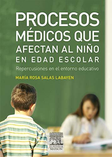 9788445824467: Procesos médicos que afectan al niño en edad escolar
