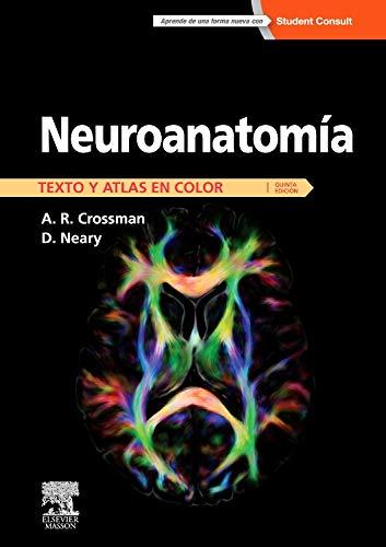 Neuroanatomía. Texto y atlas en color (Paperback): Alan R. Crossman,