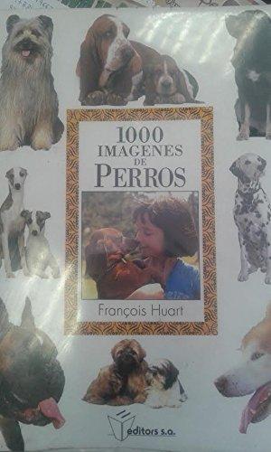 9788445902974: Imagenes de perros 1000