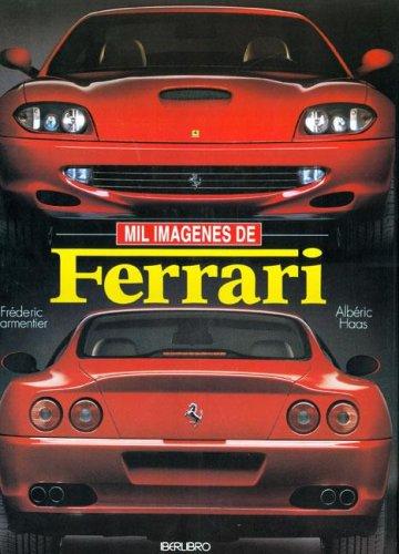 9788445905753: Mil Imagenes de Ferrari (Spanish Edition)