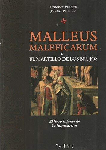 Malleus Maleficarum o el Martillo de los: Sprenger, Kramer /