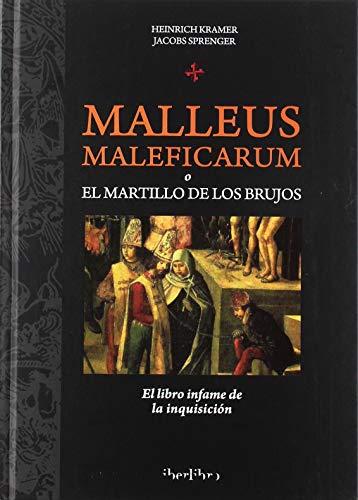 MALLEUS MALEFICARUM O EL MARTILLO DE LOS: KRAMER, HEINRICH /