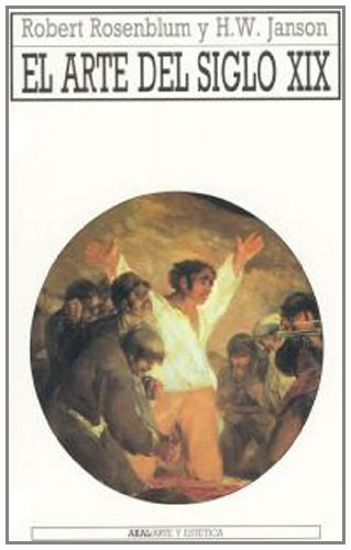 EL ARTE DEL SIGLO XIX: ROSENBLUM, R. / H. W. JANSON