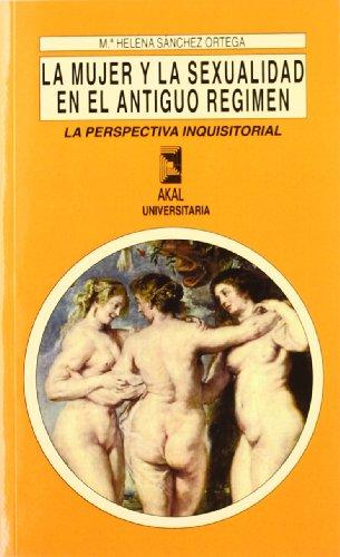 9788446000822: La mujer y la sexualidad en el antiguo régimen: La perspectiva inquisitorial (Akal universitaria) (Spanish Edition)