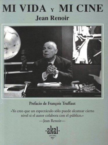 Mi vida y mi cine (Spanish Edition) (8446001101) by Jean Renoir