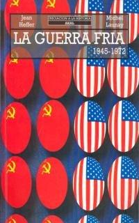 La guerra fria / The Cold War: Heffer, Jean; Launay,