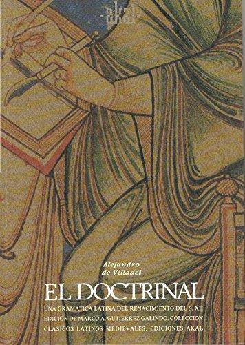 9788446001409: El Doctrinal: Una Gramatica Latina del Renacimiento del Siglo XII (Coleccion Clasicos Latinos Medievales) (Spanish Edition)