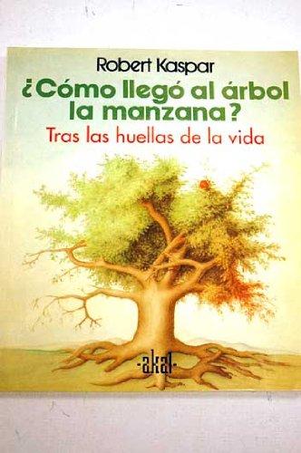 9788446001614: ¿Cómo llegó al árbol la manzana : tras las huellas de la vida