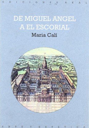 DE MIGUEL ANGEL A EL ESCORIAL. MOMENTOS DEL DEBATE RELIGIOSO EN EL ARTE DEL SIGLO XVI: CALI, M.