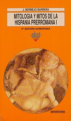 9788446002819: Mitología y mitos de la Hispania prerromana I: 163 (Universitaria)