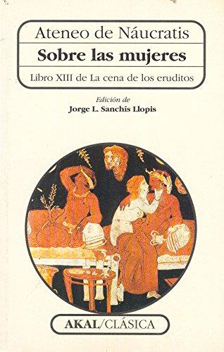 9788446003168: Sobre Las Mujeres - Libro XIII Cena Eruditos