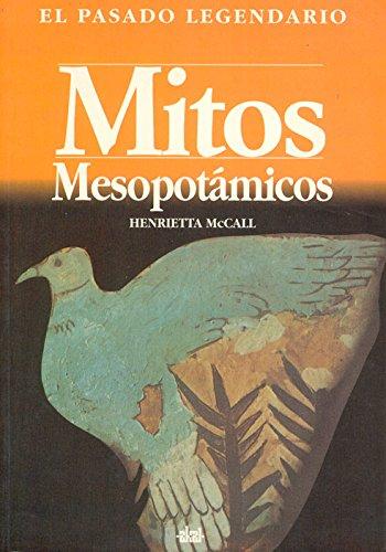Mitos Mesopotamicos (Paperback): Henrietta MC Call