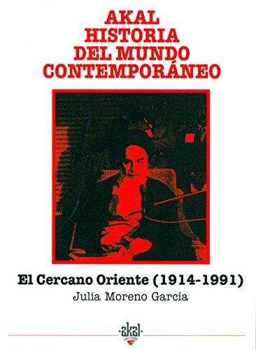 9788446004530: El cercano Oriente 1914-1991 (Historia del mundo contemporáneo)