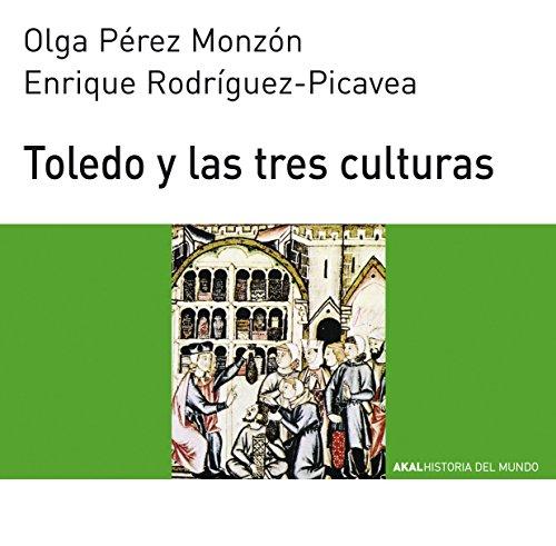 TOLEDO Y LAS TRES CULTURAS: PEREZ MONZON, Olga