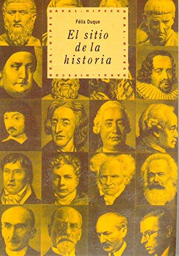 EL SITIO DE LA HISTORIA. Introducción general: DUQUE, Félix