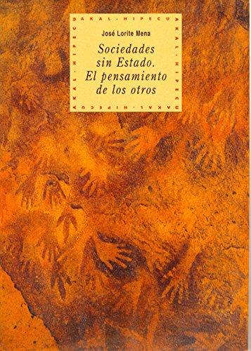 9788446005414: Sociedades Sin Estado: El Pensamiento de Los Otros (Historia del Pensamiento y la Cultura) (Spanish Edition)