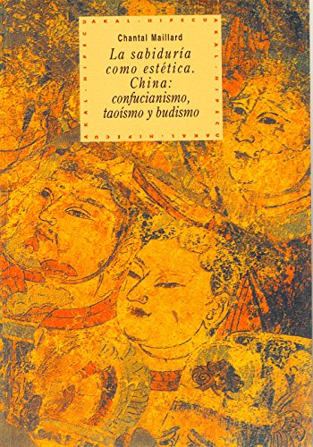 Sabiduria Como Estetica, La - China (Spanish Edition): Chantal Maillard