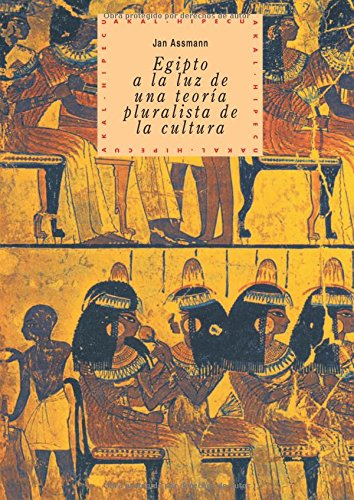 EGIPTO A LA LUZ DE UNA TEORÍA: ASSMANN, JAN