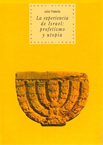 LA EXPERIENCIA DE ISRAEL: PROFETISMO Y UTOPIA: Julio Trebolle