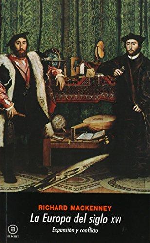 9788446005742: La Europa del siglo XVI : expansión y conflicto