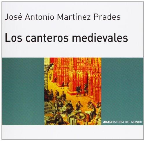 LOS CANTEROS MEDIEVALES: MARTINEZ PRADES, José Antonio