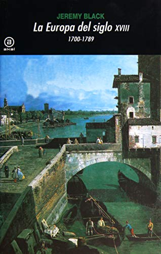 LA EUROPA DEL SIGLO XVIII. 1700-1789: BLACK, Jeremy