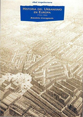 HISTORIA DEL URBANISMO EN EUROPA 1750-1960: GRAVAGNUOLO, Benedetto