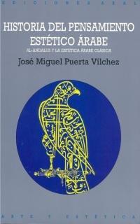 9788446007371: Historia del Pensamiento Estetico Arabe: Al-Andalus y La Estetica Arabe Clasica (Novela Historica) (Spanish Edition)