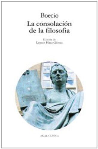 9788446007869: La Consolacion de La Filosofia (Clásica / Akal) (Spanish Edition)
