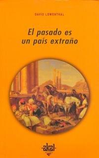 9788446008163: El pasado es un pais extrano / The Past is a Foreign Country (Universitaria) (Spanish Edition)
