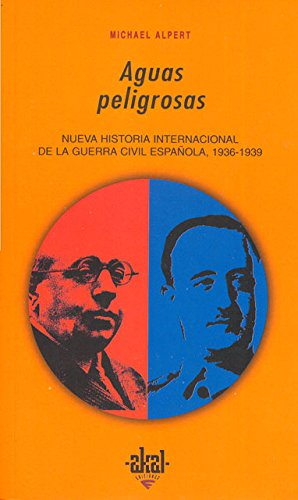 9788446008231: Aguas Peligrosas: Nueva Historia Internacional de la Guerra Civil Espanola (Serie Sociologia) (Spanish Edition)