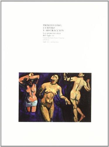 PRIMITIVISMO, CUBISMO Y ABSTRACCION. Los primeros años del siglo XX: VV. AA.