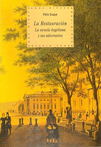 La Restauracion: La Escuela Hegeliana Y Sus: Duque, Felix
