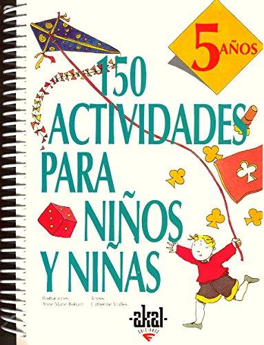 150 ACTIVIDADES PARA NIÑOS Y NIÑAS (5 AÑOS): Catherine Vialles (texto), Anne ...