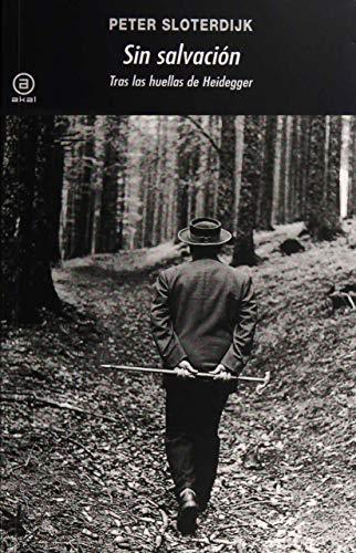 9788446008910: Sin salvación: Tras las huellas de Heidegger (Spanish Edition)