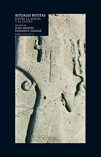 9788446009450: Rituales hititas: Entre la magia y el culto (Oriente)