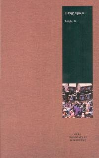 El largo siglo XX / The Long Twentieth Century (Cuestiones De Antagonismo) (Spanish Edition) (8446010003) by Giovanni Arrighi
