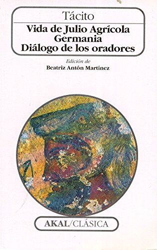 9788446010258: Vida de Julio Agrícola. Germania. Diálogo de los oradores (Clásica) (Spanish Edition)