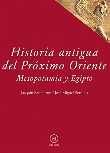 Historia antigua del Próximo Oriente Mesopotamia y: Sanmartín, Joaquín; Serrano