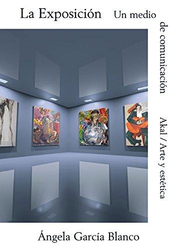 9788446010395: La exposición, un medio de comunicación (Arte y estética) (Spanish Edition)