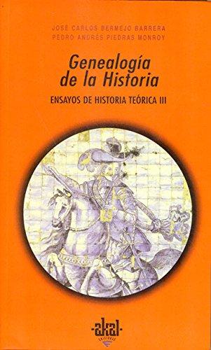 Genealogia de la historia / Genealogy History: Ensayos De Historia Teorica (Paperback): Jose Carlos...