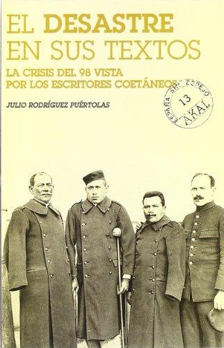 """9788446010470: El """"desastre"""" en sus textos: La Crisis del 98 vista por los escritores coetáneos (España sin espejo) (Spanish Edition)"""